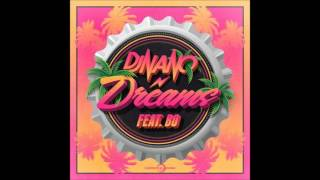Dj Nano Ft. Bo / Dreams / new song