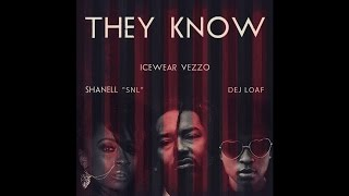 Icewear Vezzo - They Know (Feat. Dej Loaf & YMCMB Shanell)