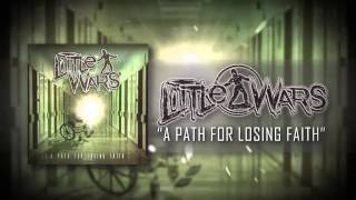 Little Wars - A Path For Losing Faith