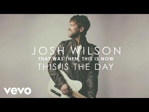josh-wilson-this-is-the-day-audio-joshwilsonvevo