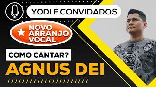 """AGNUS DEI """"novo arranjo vocal"""" ( Como cantar) VOCATO"""