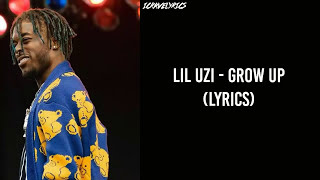 LIL UZI VERT - Grow Up (Lyrics)