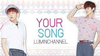 LUMIN/XIUHAN | Your Song - LUHAN