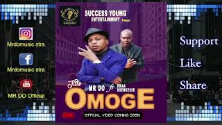 MR Do Omoge music latest naija music