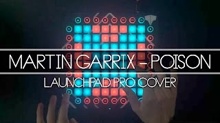 Martin Garrix - Poison // Launchpad Cover
