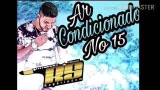 Rogério Som 2017 - Ar Condicionado No 15 - Compartilhem - INSCREVA-SE!