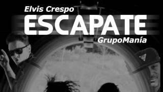 Escápate - Elvis Crespo Feat. GrupoManía (Inspirada en el Chapo Guzmán y Kate del Castillo)