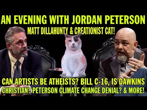 An Evening With Jordan Peterson, Matt Dillahunty & Creationist Cat!