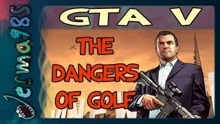 GTA 5 - The Dangers of Golf