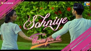 Sohniye   Official Thora Jee Le Song