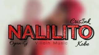 Nalilito - Oyan G X Kobe ft. CrisInk (Prod: Danny E.B)