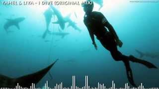 Yahel & Liya   I Dive Original Mix) HD 720p