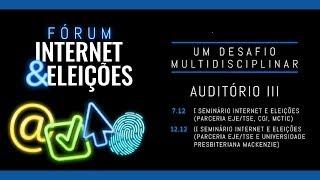 FÓRUM INTERNET E ELEIÇÕES - UM DESAFIO MULTIDISCIPLINAR