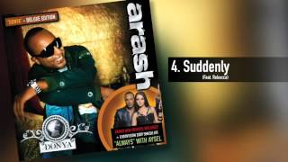 Arash -  Suddenly  (Feat. Rebecca)