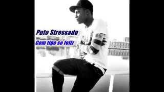 Puto Stressado - Contigo so feliz (Prod By: CurLil-G_Records)