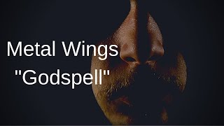 "Metal Wings - ""Godspell"" From the album Spiritual Warfare"