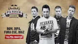 RED BULL PILVAKER (Dipa, Bom, Fura Csé) - Talpra magyar [Audio Track]