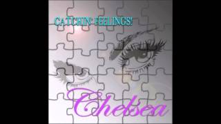 "CHELSEA - ""Catch!N' Feeling$"""