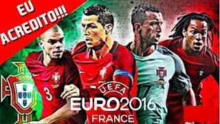 EU ACREDITO!!! E TU ACREDITAS? - Portugal EURO França 2016