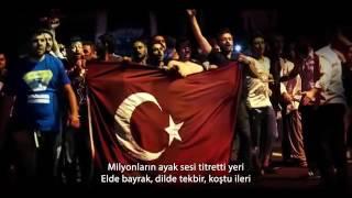 (YÜKSEK KALİTE) (HQ) 15 Temmuz Demokrasi Marşı Darbeye Karşı Birlik Türkiye
