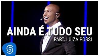 Thiaguinho - Ainda É Tudo Seu part. Luiza Possi (DVD Ousadia e Alegria) [Vídeo Oficial]