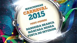 Marchinhas de Carnaval   Bandeira Branca   Máscara Negra   Festa do Interior
