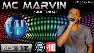 MC Marvin - Sinceridade ▶ Lançamento  ( Web Clipe Live)  Classificação +16