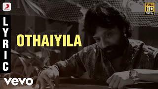 Othaiyila Lyric | Vijay Sethupathi, Bobby Simha, S. J. Suryah | Santhosh Narayanan