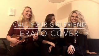Call Your Girlfriend - Erato Cover