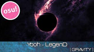 osu! - Yooh - LegenD [GRAVITY] - Played by Doomsday
