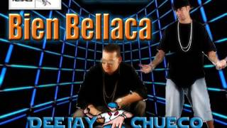 Bien Bellaca - Las Guanabanas (( DeeJay Chueco ))