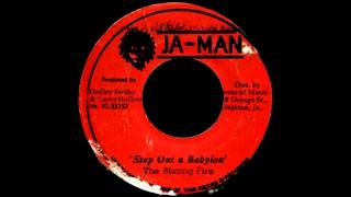 The Blazing Fire - Step Out A Babylon