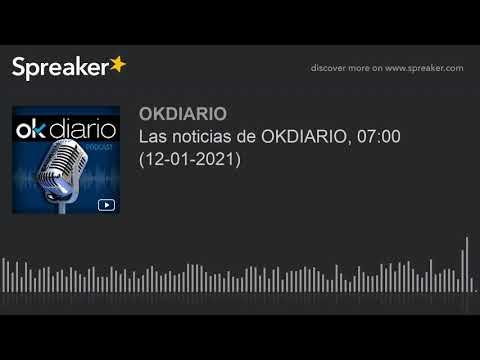 Las noticias de OKDIARIO, 07:00 (12-01-2021)