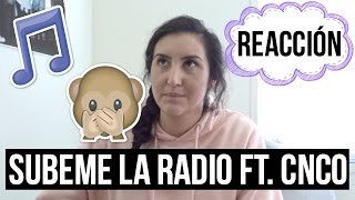 MI REACCIÓN A SUBEME LA RADIO FT. CNCO