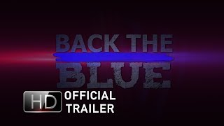 Back The Blue Documentary - Official Trailer