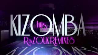 Spot Kizomba Hits - R & Zouk Remixes