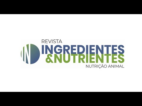 Revista Ingredientes & Nutrientes - Nutrição Animal