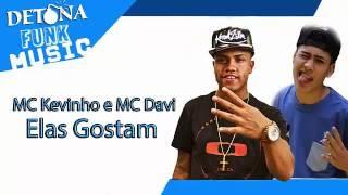 MC Kevinho e MC Davi - Elas Gostam +letra (Jorgin Deejhay) Lançamento Oficial 2016