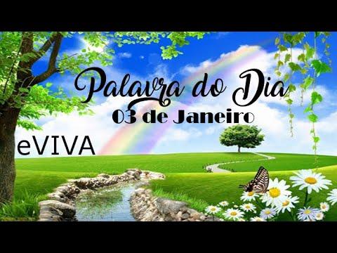 PALAVRA DE DEUS PARA HOJE 03 DE JANEIRO eVIVA MENSAGEM MOTIVACIONAL PARA REFLEXÃO DE VIDA - BOM DIA