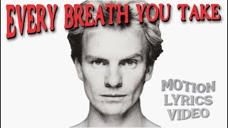 EVERY BREATH YOU TAKE - The  Police - Motion lyric video - Kinetic Typography.