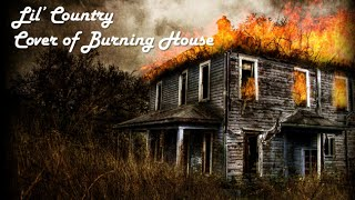 Burning House Cover by Lil' Country