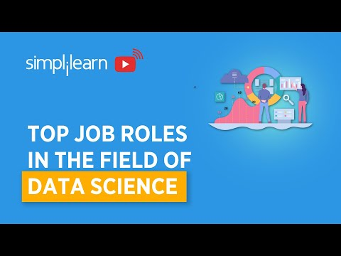 Top Job Roles In The Field Of Data Science | Data Science Job Roles | Data Science | Simplilearn