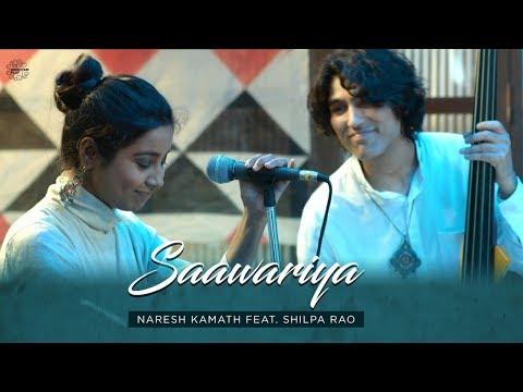 SAAWARIYA LYRICS - Shilpa Rao | Naresh Kamath