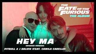 Pitbull & J Balvin - Hey Ma ft Camila Cabello [432Hz](Fast and furious 8 song)
