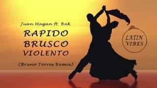 Juan Magan ft. BnK - Rapido Brusco Violento (Bruno Torres Latin Remix) [Latin Music 2017]