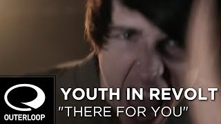 "Youth In Revolt - ""There For You"" [Official Music Video]"