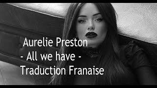 Aurélie Preston - All we have - Traduction Française