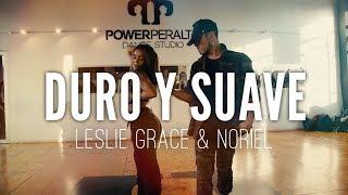 DURO Y SUAVE | LESLIE GRACE & NORIEL | Choreography by Seba Carreño  & Xiomara Herrera ||