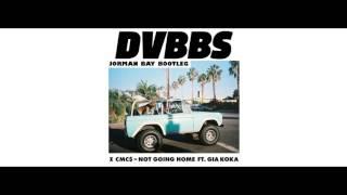 DVBBS & CMC$ Ft Gia Koka - Not Going Home (Jorman Bay Bootleg)