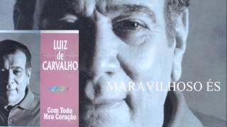 Luiz de Carvalho - Maravilhoso És (Cd Com Todo Meu Coração) Bompastor 1996